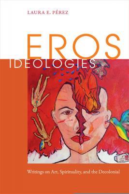 Eros Ideologies